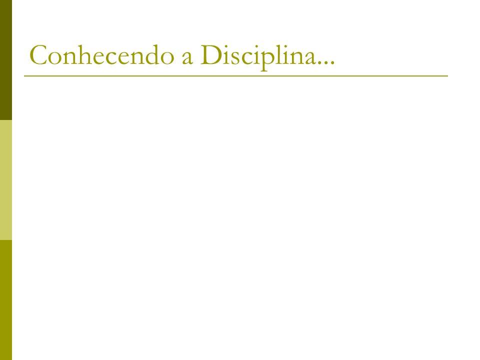 Conhecendo a Disciplina...