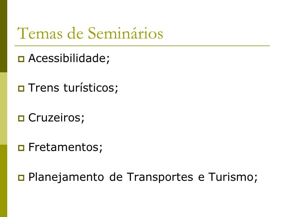 Temas de Seminários Acessibilidade; Trens turísticos; Cruzeiros;
