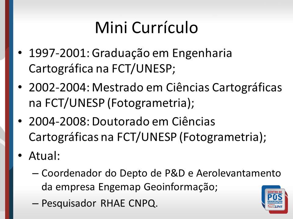 Mini Currículo 1997-2001: Graduação em Engenharia Cartográfica na FCT/UNESP;