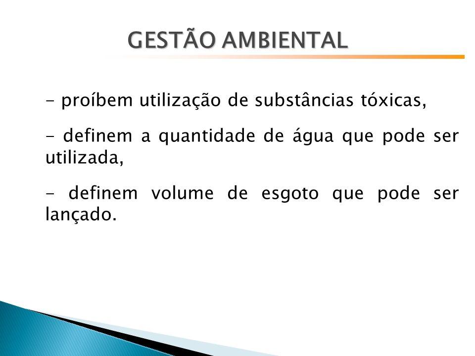 GESTÃO AMBIENTAL - proíbem utilização de substâncias tóxicas,