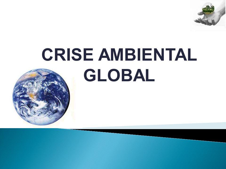 CRISE AMBIENTAL GLOBAL