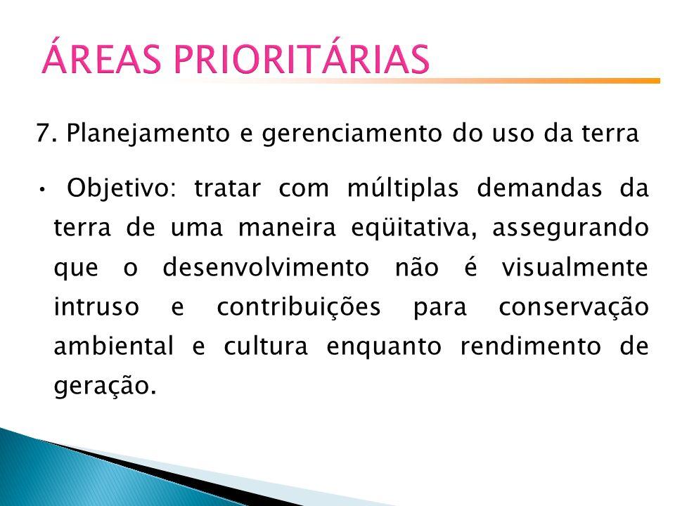 ÁREAS PRIORITÁRIAS 7. Planejamento e gerenciamento do uso da terra