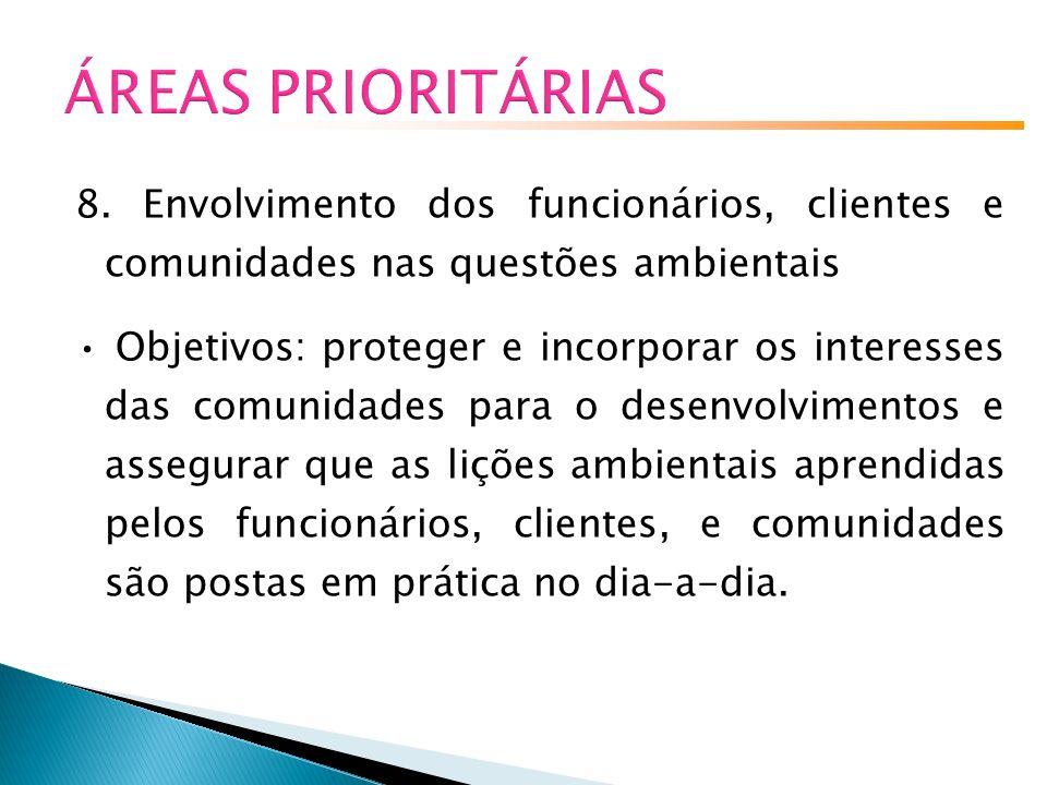 ÁREAS PRIORITÁRIAS 8. Envolvimento dos funcionários, clientes e comunidades nas questões ambientais.