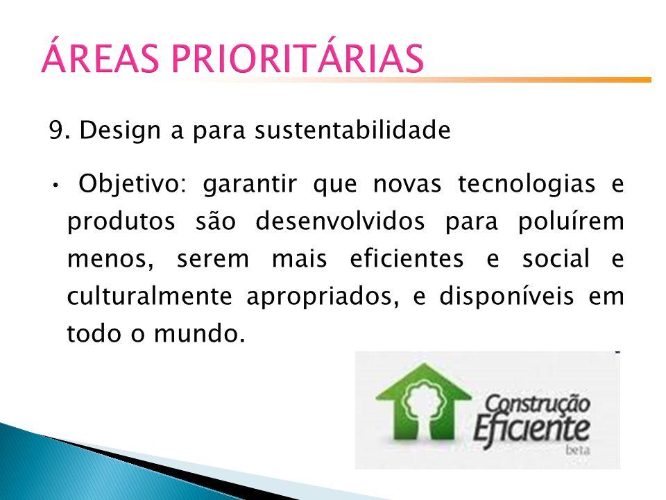 ÁREAS PRIORITÁRIAS 9. Design a para sustentabilidade