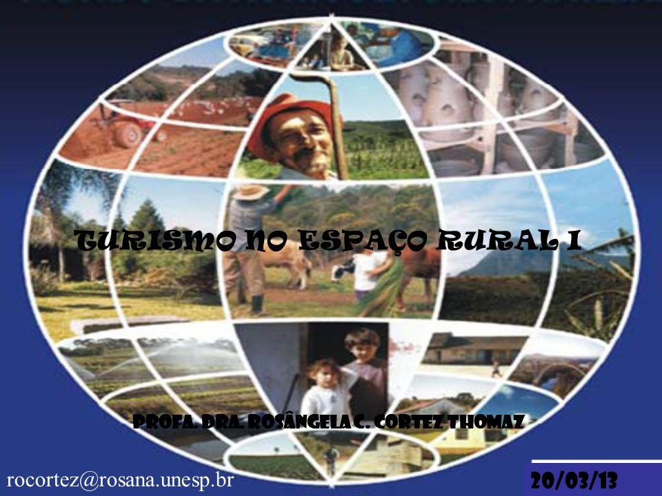 TURISMO NO ESPAÇO RURAL I Profa. Dra. Rosângela C. Cortez Thomaz