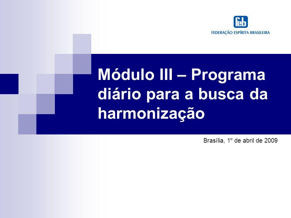 Módulo III – Programa diário para a busca da harmonização