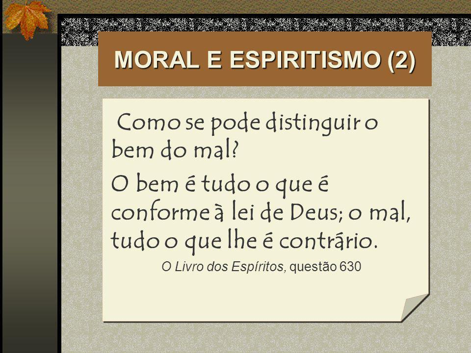 O Livro dos Espíritos, questão 630