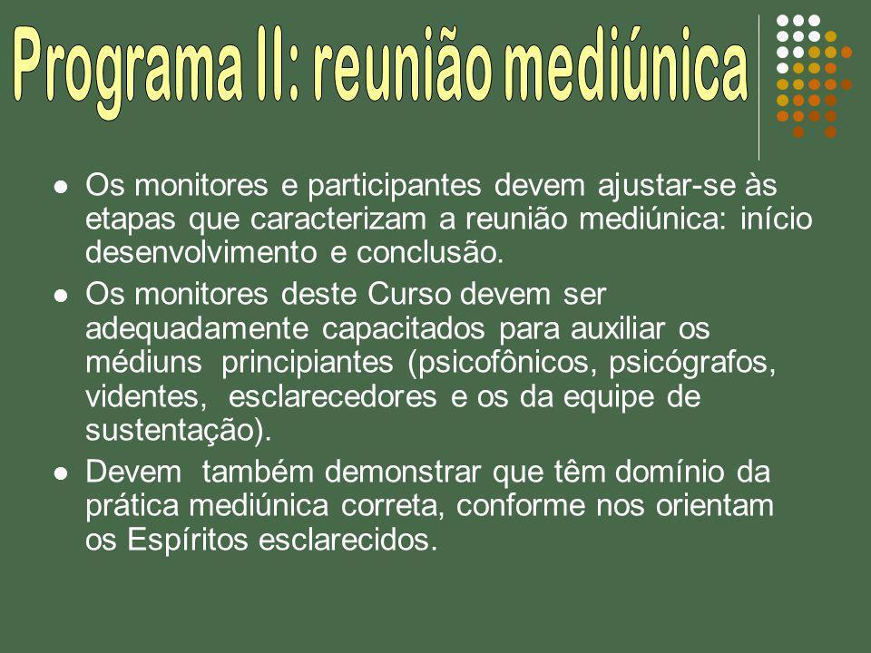 Programa II: reunião mediúnica