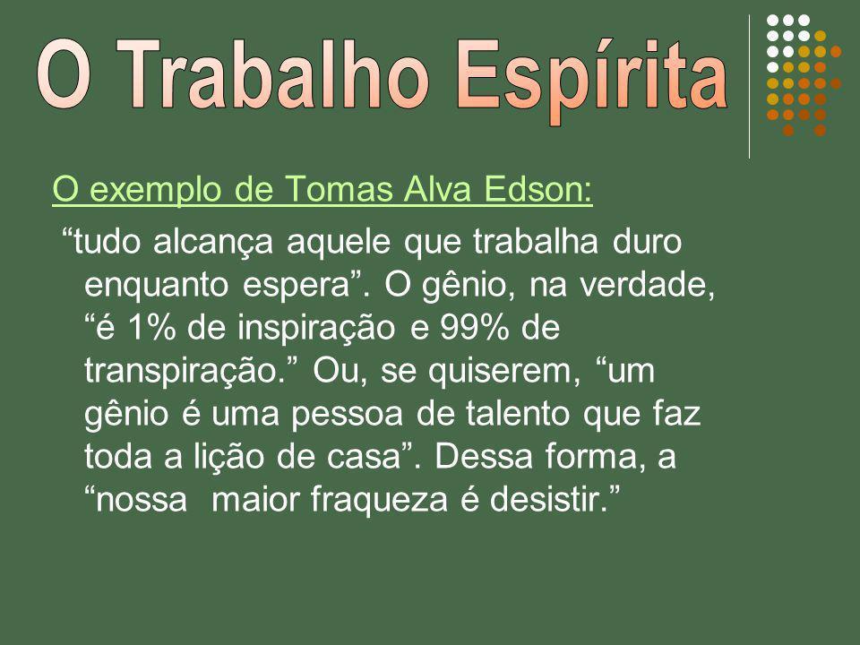 O Trabalho Espírita O exemplo de Tomas Alva Edson: