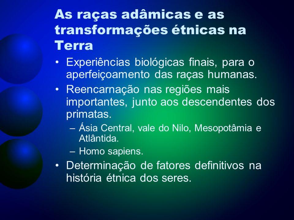 As raças adâmicas e as transformações étnicas na Terra