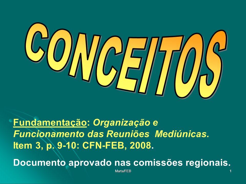 CONCEITOS Fundamentação: Organização e Funcionamento das Reuniões Mediúnicas. Item 3, p. 9-10: CFN-FEB, 2008.