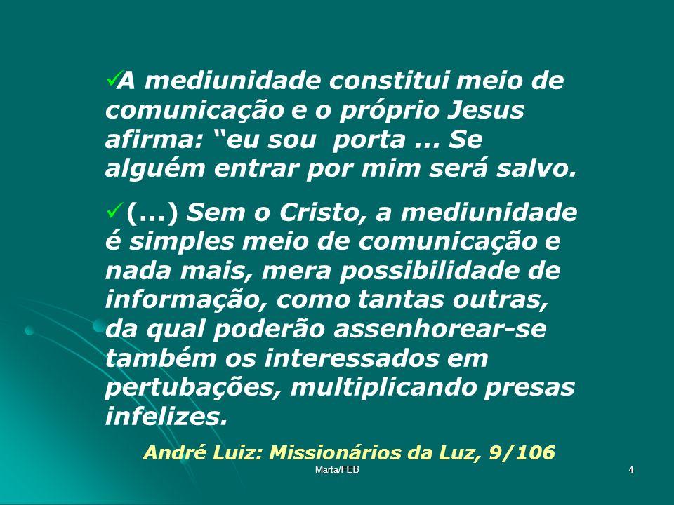 André Luiz: Missionários da Luz, 9/106