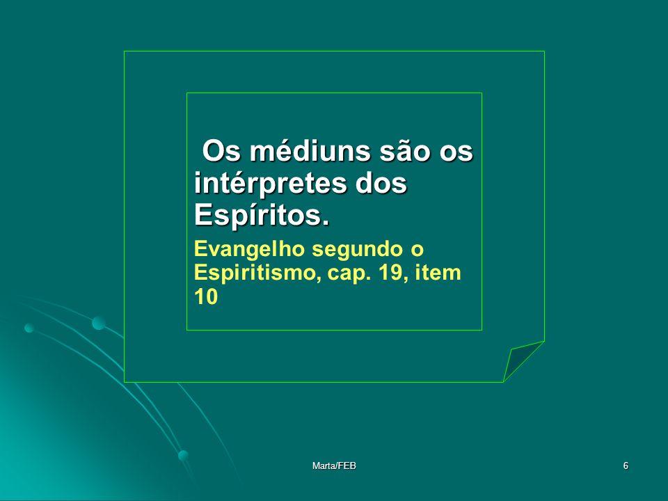 Os médiuns são os intérpretes dos Espíritos.
