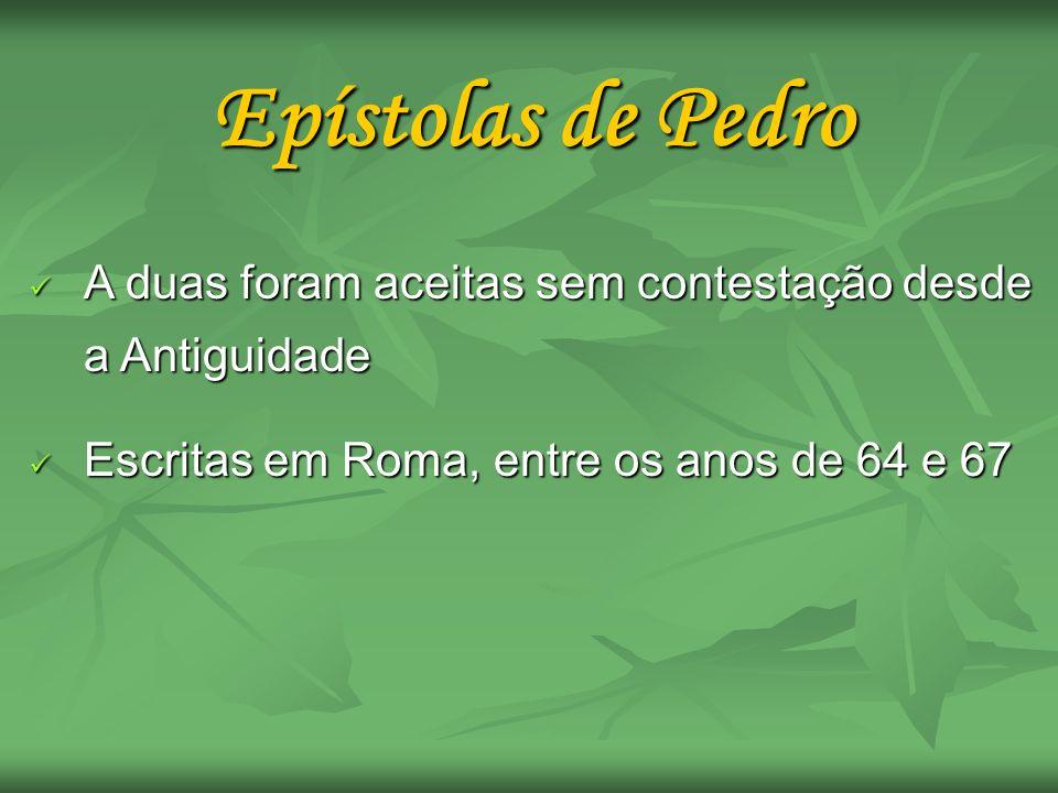 Epístolas de Pedro A duas foram aceitas sem contestação desde a Antiguidade.