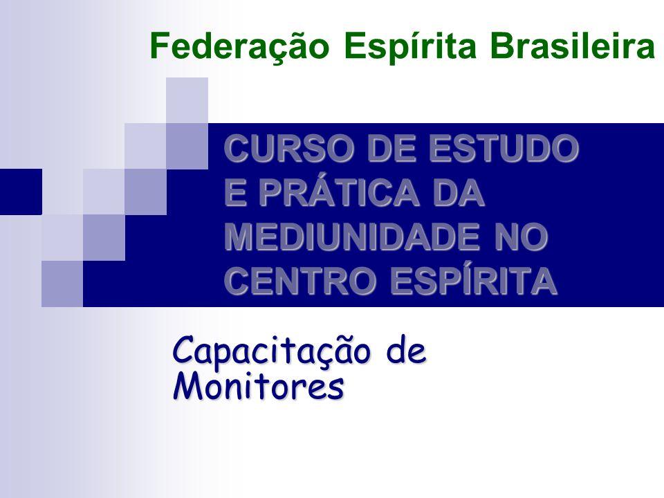 CURSO DE ESTUDO E PRÁTICA DA MEDIUNIDADE NO CENTRO ESPÍRITA