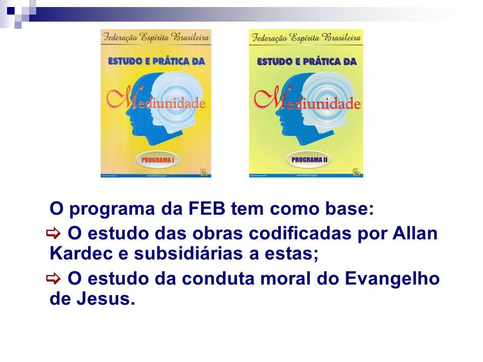 O programa da FEB tem como base: