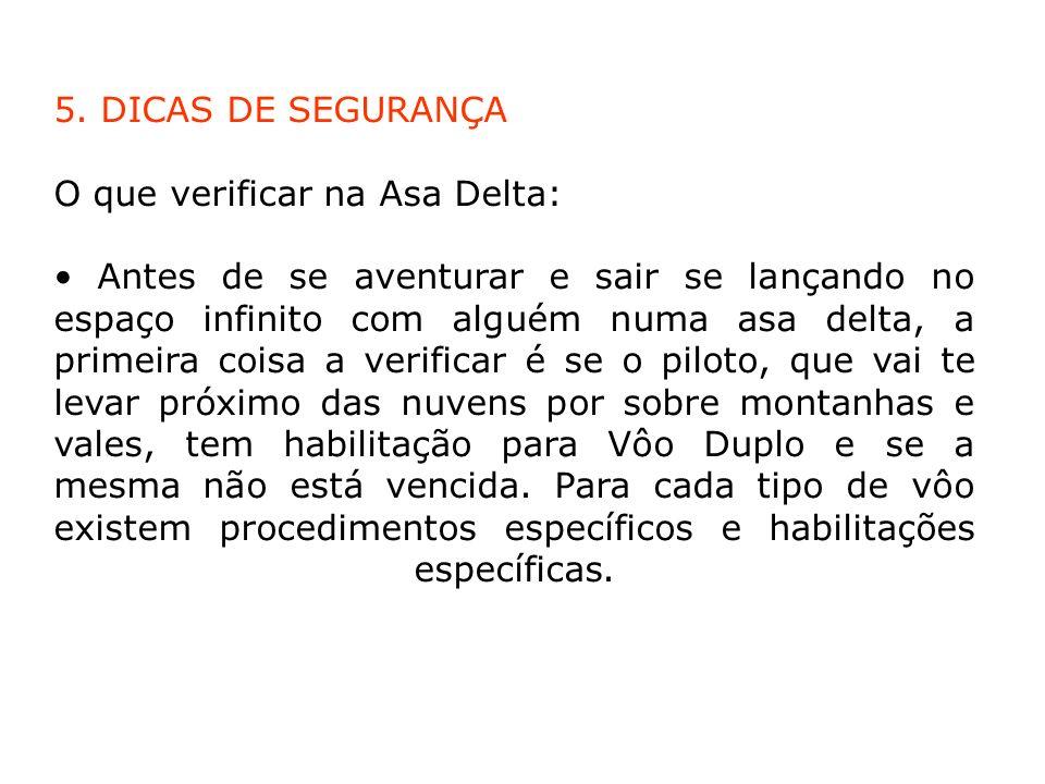 5. DICAS DE SEGURANÇA O que verificar na Asa Delta: