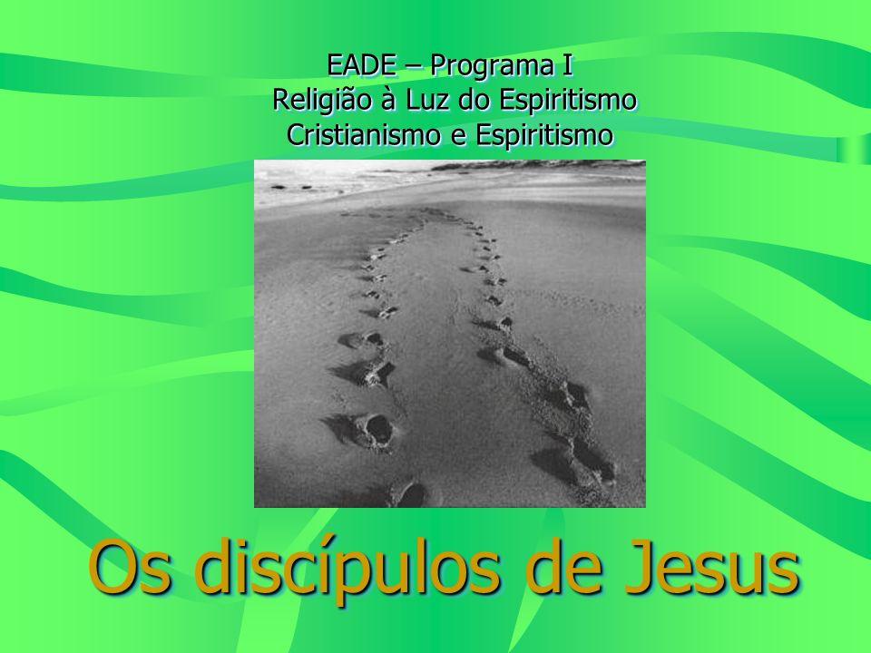 EADE – Programa I Religião à Luz do Espiritismo Cristianismo e Espiritismo