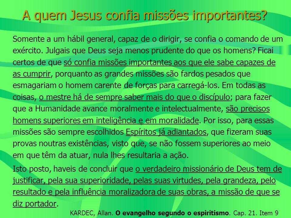 A quem Jesus confia missões importantes