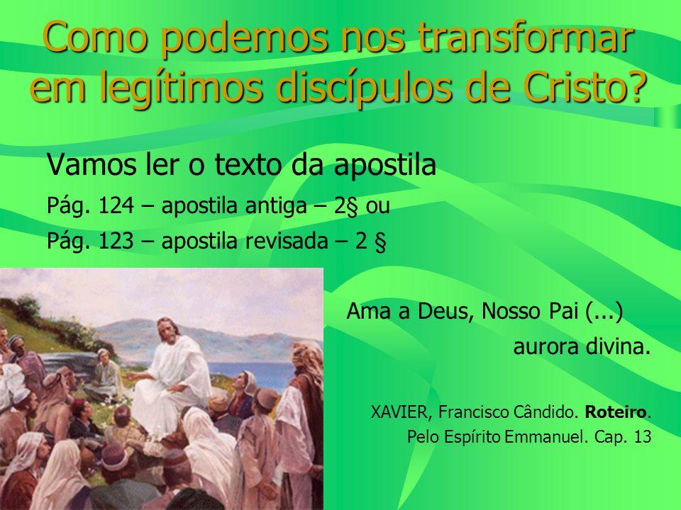 Como podemos nos transformar em legítimos discípulos de Cristo
