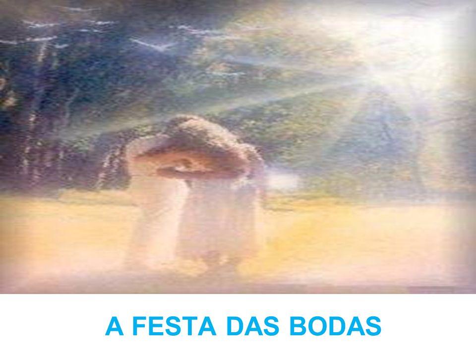 As bodas de Caná A FESTA DAS BODAS