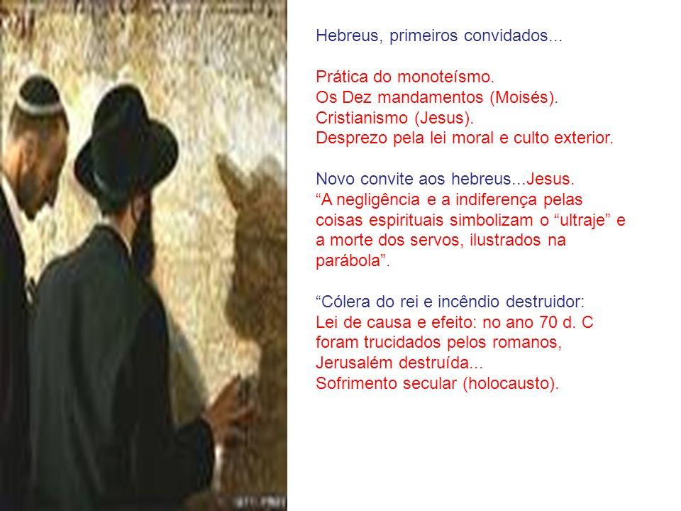 Hebreus, primeiros convidados...