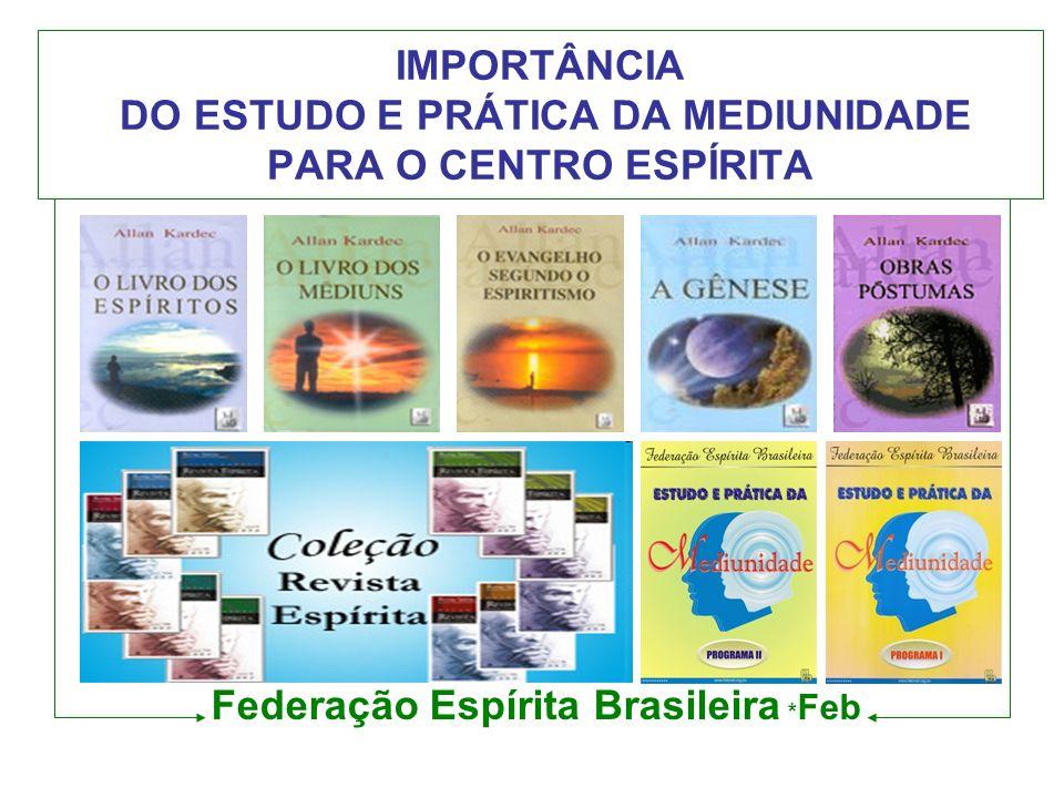 IMPORTÂNCIA DO ESTUDO E PRÁTICA DA MEDIUNIDADE PARA O CENTRO ESPÍRITA
