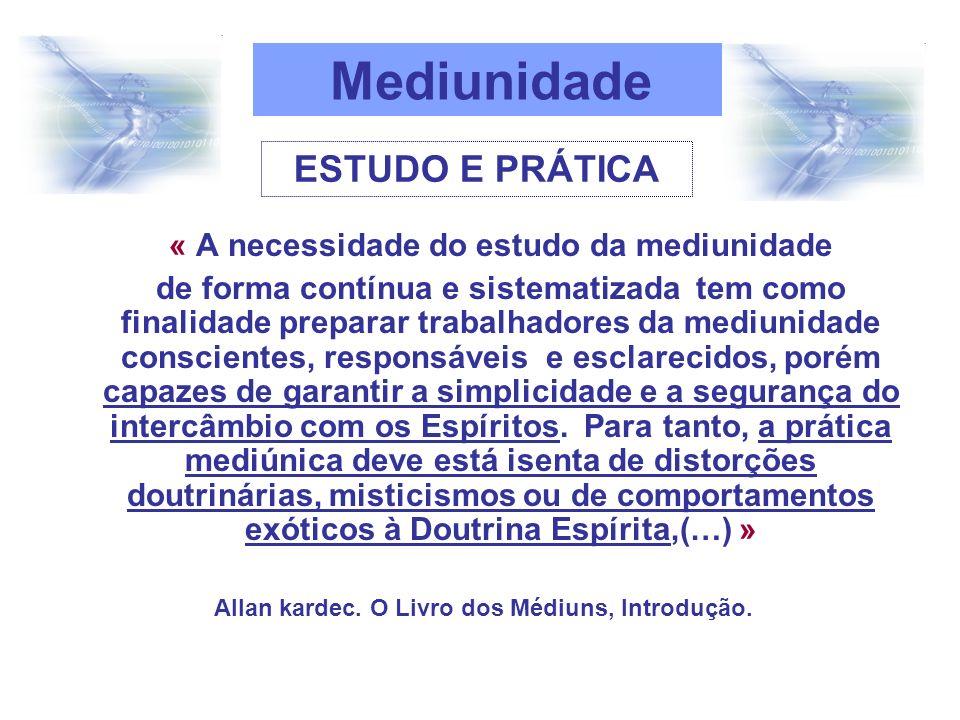Mediunidade ESTUDO E PRÁTICA « A necessidade do estudo da mediunidade
