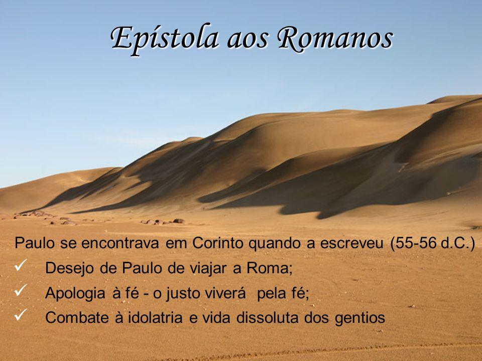 Paulo se encontrava em Corinto quando a escreveu (55-56 d.C.)