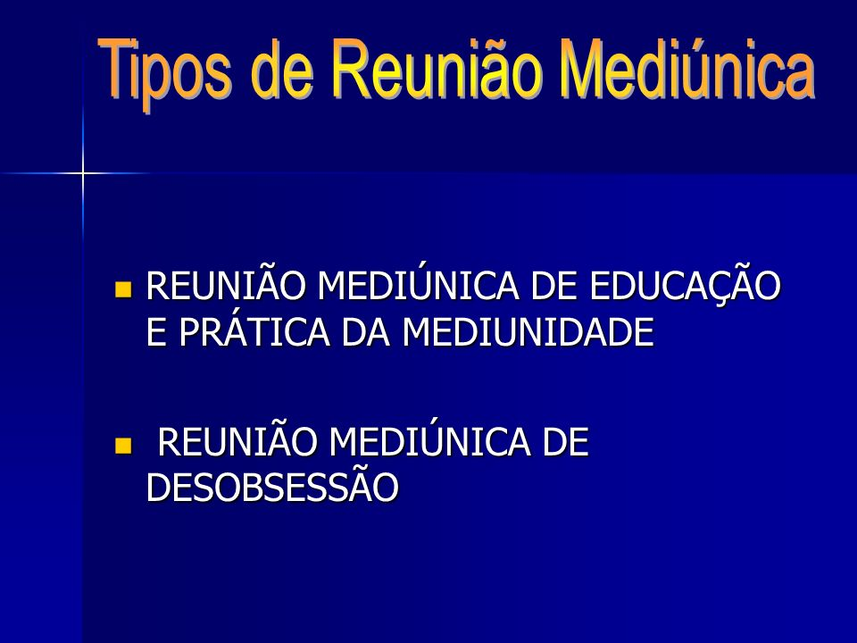 Tipos de Reunião Mediúnica