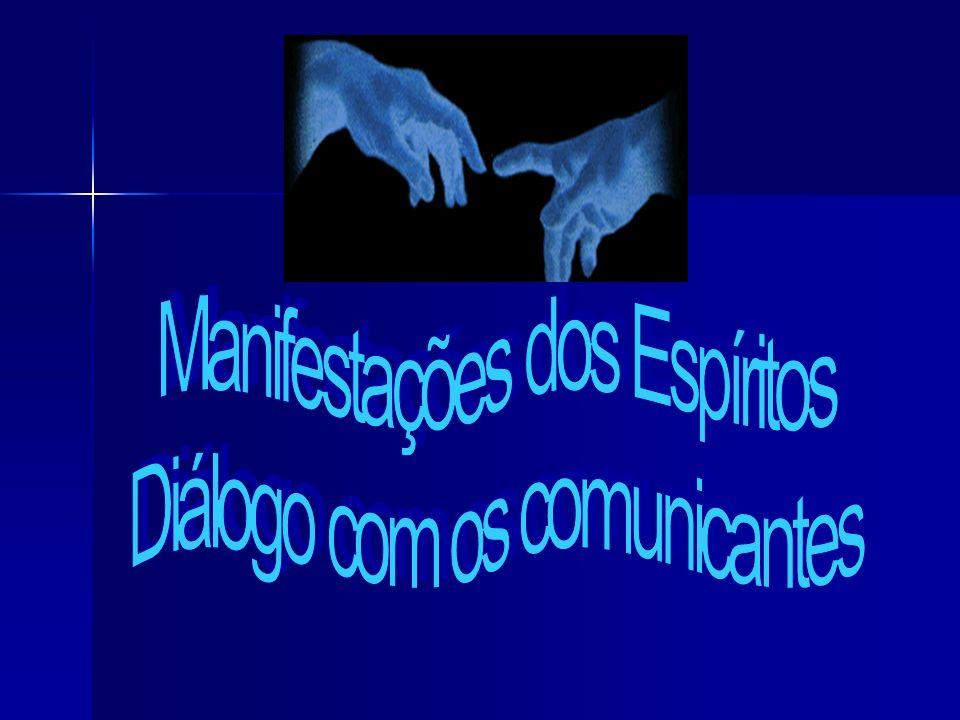Manifestações dos Espíritos Diálogo com os comunicantes
