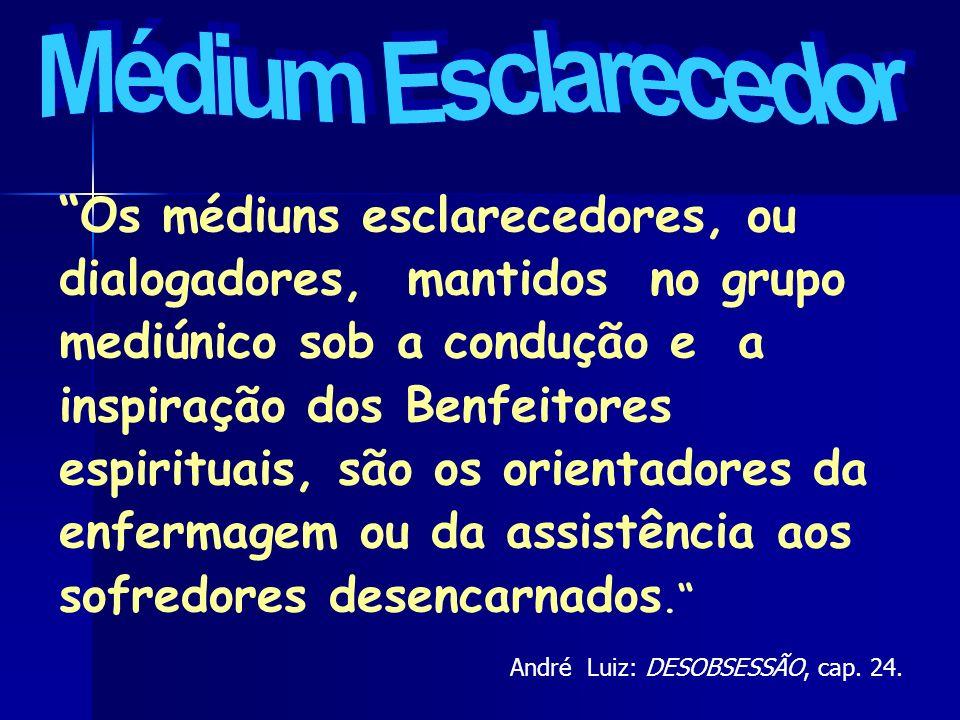 André Luiz: DESOBSESSÃO, cap. 24.