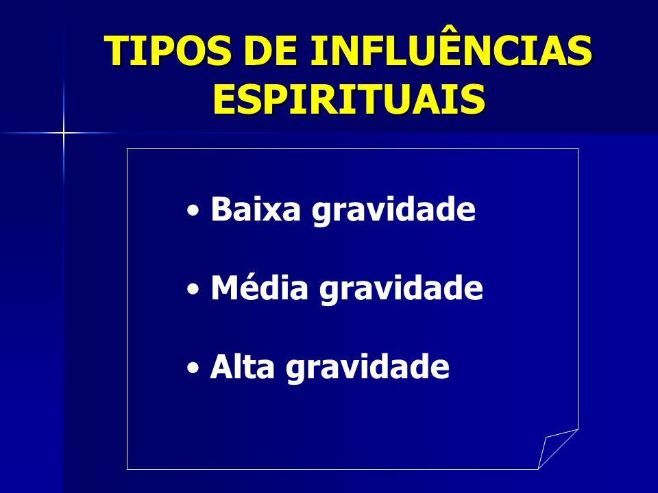 TIPOS DE INFLUÊNCIAS ESPIRITUAIS