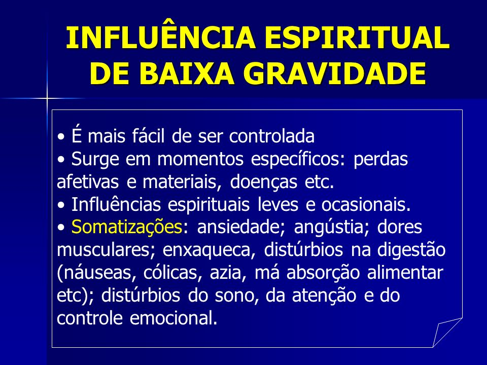 INFLUÊNCIA ESPIRITUAL DE BAIXA GRAVIDADE