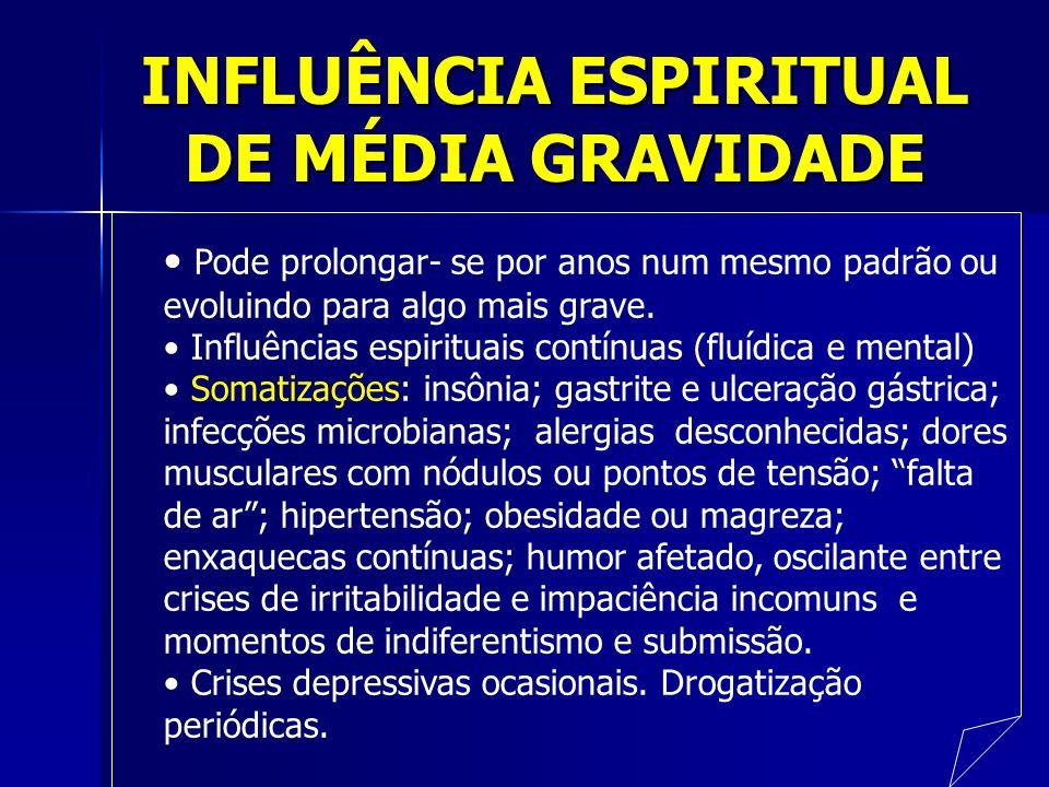 INFLUÊNCIA ESPIRITUAL DE MÉDIA GRAVIDADE