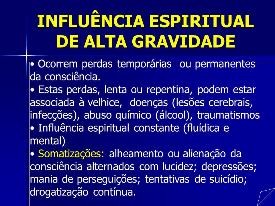 INFLUÊNCIA ESPIRITUAL DE ALTA GRAVIDADE