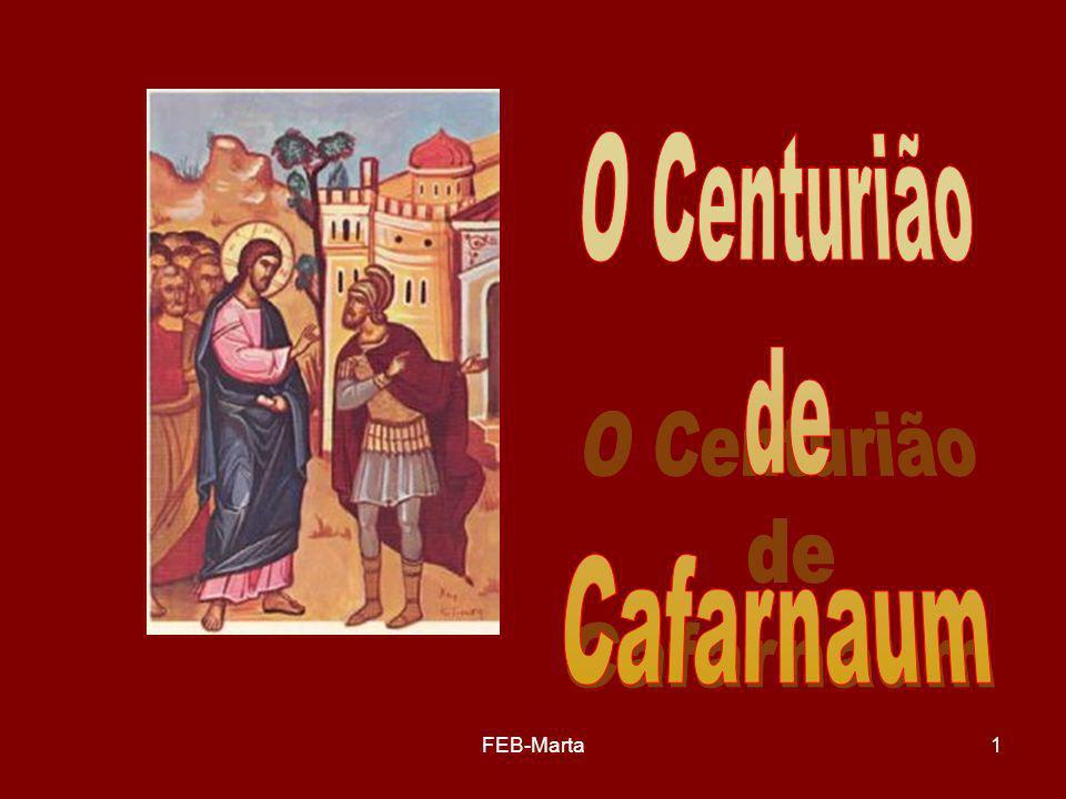 O Centurião de Cafarnaum FEB-Marta