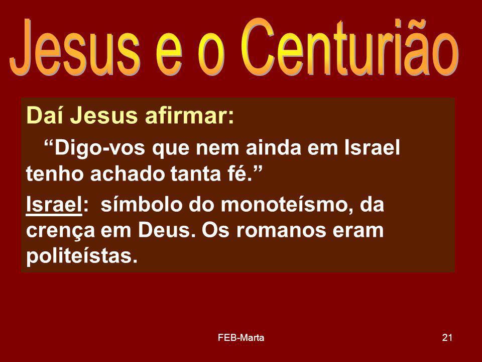 Jesus e o Centurião Daí Jesus afirmar: