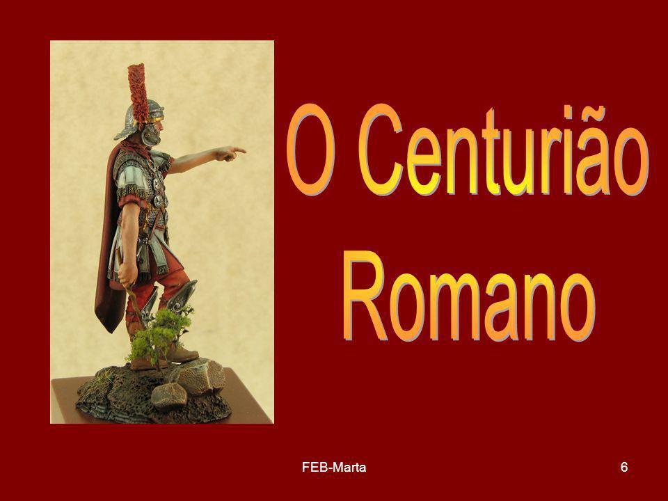 O Centurião Romano FEB-Marta