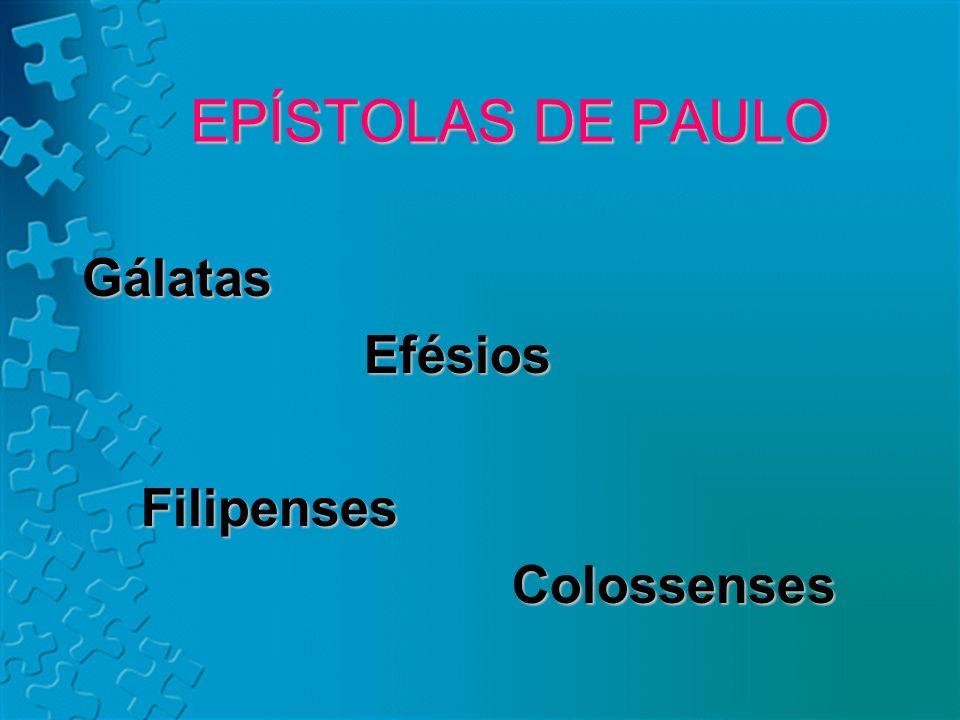 Gálatas Efésios Filipenses Colossenses