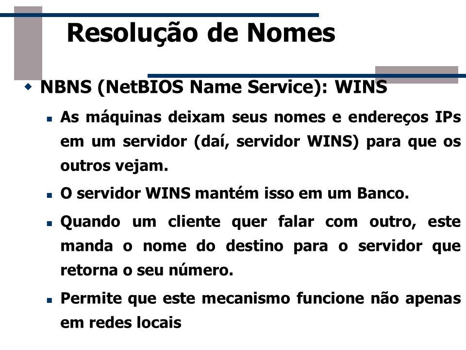 Resolução de Nomes NBNS (NetBIOS Name Service): WINS