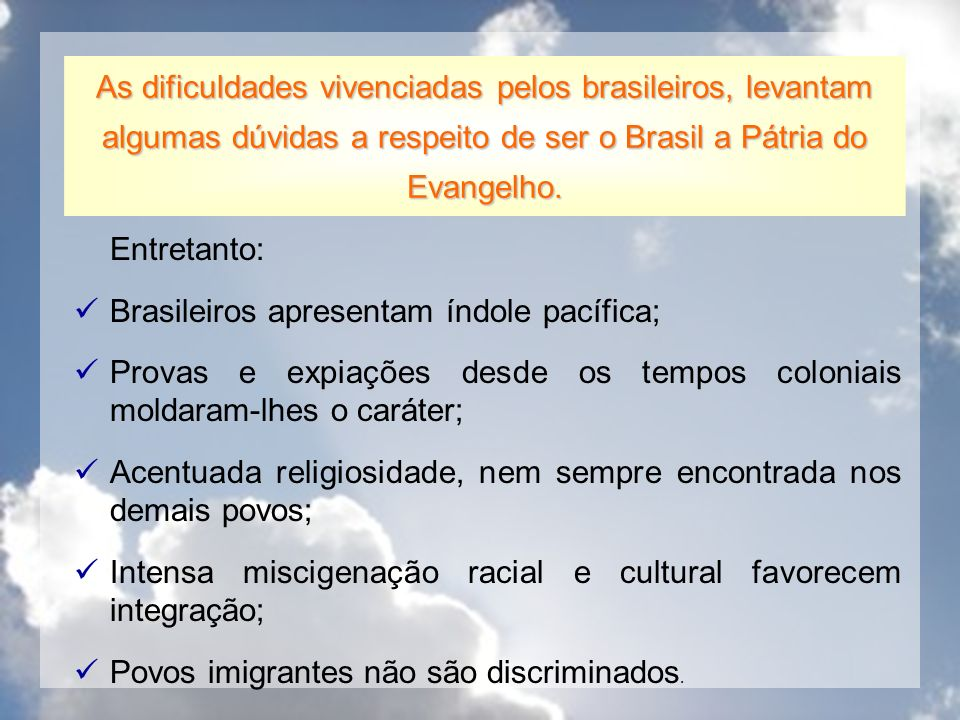 Brasileiros apresentam índole pacífica;