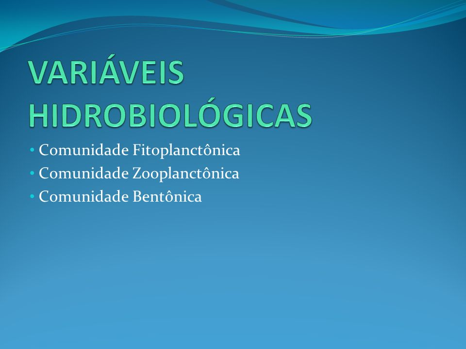 VARIÁVEIS HIDROBIOLÓGICAS
