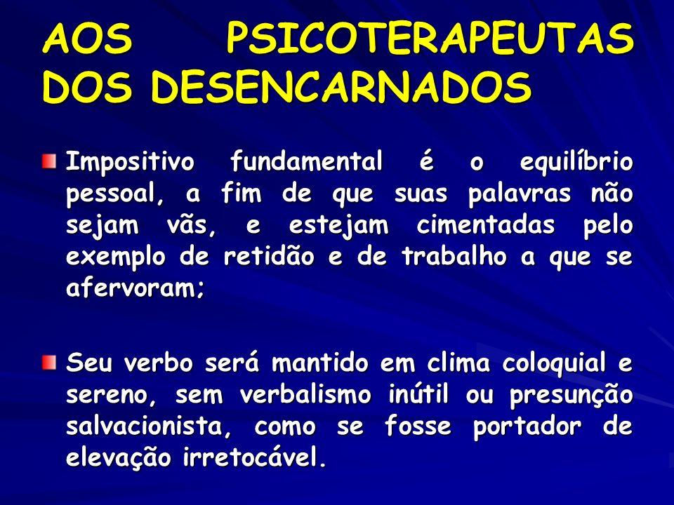AOS PSICOTERAPEUTAS DOS DESENCARNADOS