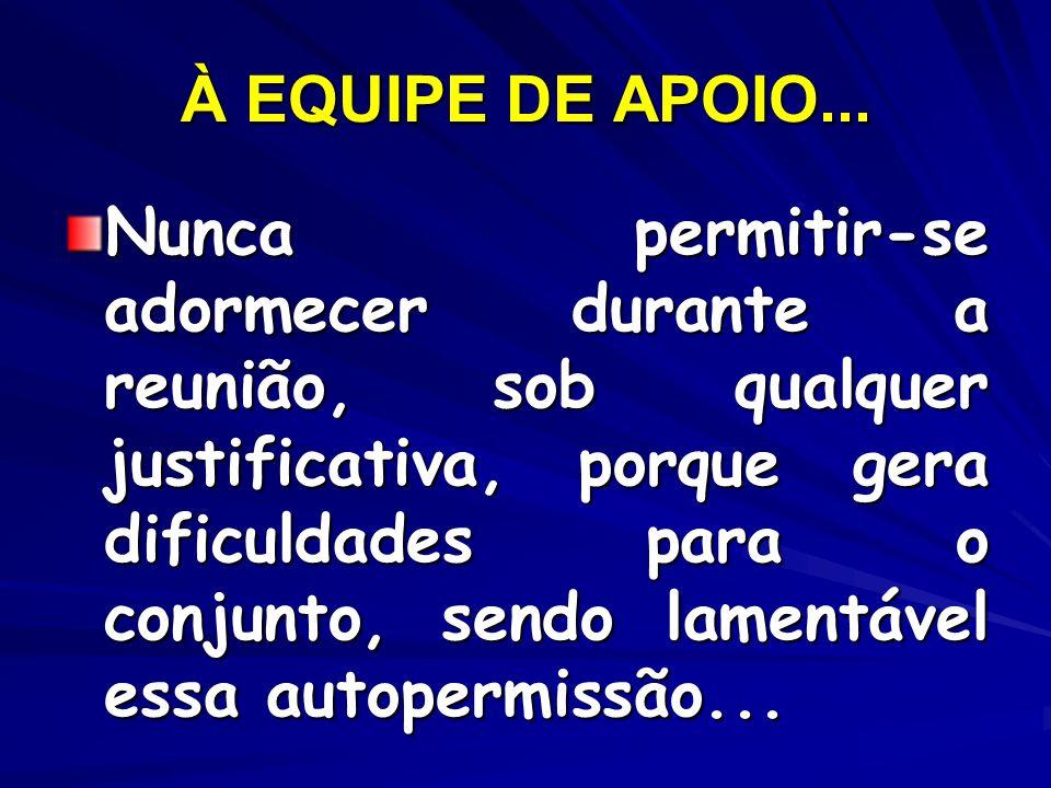 À EQUIPE DE APOIO...