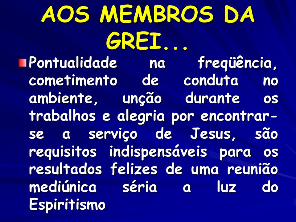 AOS MEMBROS DA GREI...