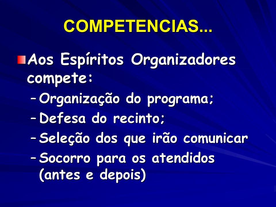 COMPETENCIAS... Aos Espíritos Organizadores compete: