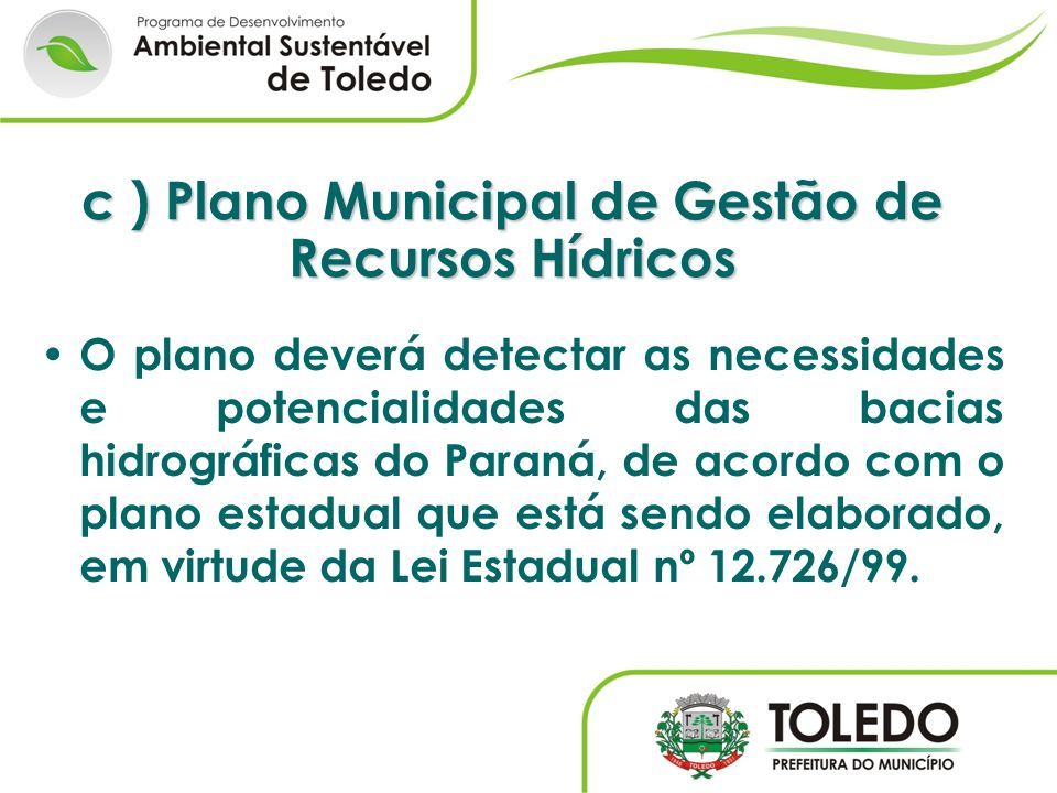 c ) Plano Municipal de Gestão de Recursos Hídricos