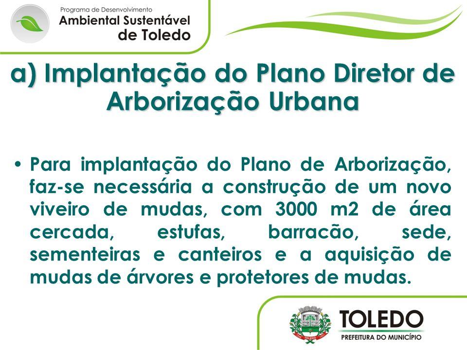 a) Implantação do Plano Diretor de Arborização Urbana