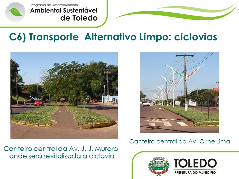 C6) Transporte Alternativo Limpo: ciclovias
